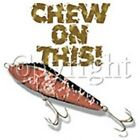 Fishing Long Sleeve Shirt Chew On This Bait Lure Hook Rod Catch Fly Fish Bass