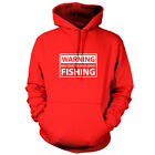 Warning May Start Talking About Fishing - Unisex Hoodie / Hooded Top - 9 Colours