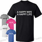 A Happy Wife, A Happy Life New Mens Womens Funny T-Shirt Top Gifts Birthday
