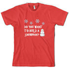 Do You Want To Build A Snowman? - Mens T-Shirt - Winter - Xmas - 10 Colours
