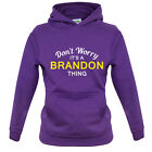 Don't Worry It's a BRANDON Thing! - Kids / Childrens Hoodie - 8 Colours