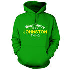 Don't Worry It's a JOHNSTON Thing! - Unisex Hoodie / Hooded Top - S-XXL