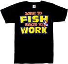 """NAUGHTY FUNNY TEE T-SHIRT """" BORN TO FISH FORCED TO WORK """" HUMOUR SEXY TSHIRT"""