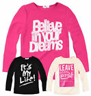 Girls Long Sleeved Vibrant Slogan Tee New  Childrens TShirt Top Ages 7-13 Years