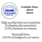 This Is What An Awesome Teacher Looks Like - 45mm or 58mm Pin Badge - UK