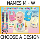 PERSONALISED BABY BIBS *CHOOSE A NAME M - W* BOY AND GIRL DESIGNS NEW BOXED