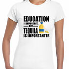 grabmybits - Education is Important, Tequila is Importanter Ladies T Shirt,Funny