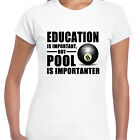 grabmybits - Education is Important, Pool is Importanter Ladies T Shirt