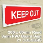 KEEP OUT 3MM RIGID PVC BOARD SIGN - 21 COLOURS