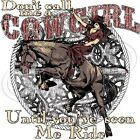 Dixie Tshirt Don't Call Me A Cowgirl Till You've Seen Me Ride Rodeo Stable Horse