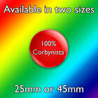 100% Corbynista- Jeremy Corbyn Novelty Design - 25mm or 48mm Pin Badge