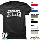 TRAIN DIRTY Gym Men's Bodybuilding T-shirt for Bodybuilding and Fitness