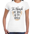 To think of you is to smile Ladies T Shirt - Valentine Gift