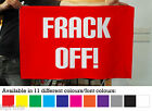FRACK OFF FABRIC BANNER FRACKING PROTEST FLAG AVAILABLE IN 11 DIFFERENT COLOURS