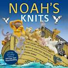 New Book Noah's Knits 16 Knitting Patterns Projects & Story + Card Ark Goble