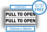 Pull To Open Door Window Stickers Vinyl Warning 150mm x 30mm Sign White Safety