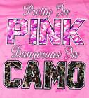 Pretty in Pink Dangerous in Camo Ladies Pink T Shirt     SHIPS FAST !!!!!