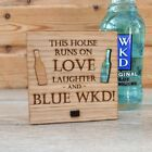 This House Runs on Love Laughter and Blue WKD Personalised Oak Wooden Sign
