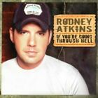 If You're Going Through Hell by Rodney Atkins (CD, Jul-2006, Curb)