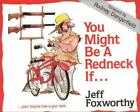 You Might Be a Redneck If . . . by Jeff Foxworthy (1989, Paperback)