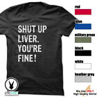 SHUT UP LIVER, YOU'RE FINE Gym Rabbit Funny Design Cotton T-Shirt D964