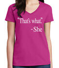That's What She Said Ladies V- Neck T-shirt Funny Saying Tee - 1816C