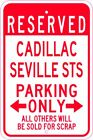 CADILLAC SEVILLE STS  Parking Sign