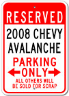 2008 08 CHEVY AVALANCHE Parking Sign