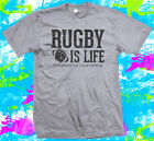 Rugby is Life - T Shirt - New - 5 colour options - Small to 3XL - Great Gift