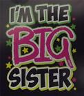 I'M THE BIG SISTER NWOTS PINK LETTERING  TEE Asst. Colors  2-4=XS TO 14-16=LG