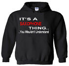 It's An Saxophone Thing Hoodie