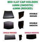 REPLACEMENT PLASTIC SLAT HOLDERS CAPS SINGLE 3'0 DOUBLE 4'6 KING SIZE 63/53 mm