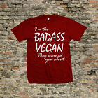Badass Vegan - T Shirt -  6 colour options - Small to 3XL - Free Shipping