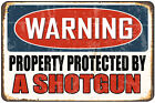 Warning- Property Protected by a Shotgun  Decorative Metal Sign