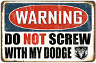 Warning- Do Not Screw With My Dodge Decorative Metal Sign