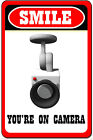 Smile Your On Camera Metal Notice Sign