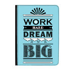 """Work Hard Dream Big Quote Blue Universal Tablet 7"""" Leather Flip Case Cover"""