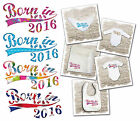 Born in 2016 - baby bodysuits, bibs & muslins. Various designs available