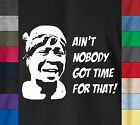 AIN'T NOBODY GOT TIME FOR THAT Funny TV Sweet Brown Soft Ringspun Cotton T-Shirt