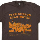 Five Billion Star Hotel T Shirt Vintage Camping T Shirt Is In Tents Funny Shirts