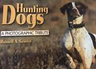 Hunting Dogs Photographic Tribute Hunting Beagles Labs Sport New Book