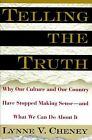 Telling the Truth: Why Our Culture and Our Country Have Stopped Making Sense....