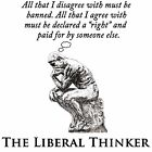 Anti Obama THE LIBERAL THINKER Conservative Political Shirt