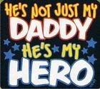 Not Just daddy My Hero Kids NWOTS Unisex T-Shirt Sizes 2-4=XS To 14-16=LG
