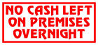 4x No Cash Left On Premises Over...Catering Trailer, Shop Window Graphic / Decal