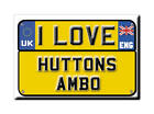 SOUVENIR UK - ENGLAND FRIDGE MAGNET I LOVE HUTTONS AMBO (NORTH YORKSHIRE)
