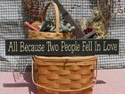 Primitive All Because To People Fell In Love handcrafted country sign