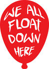 We All Float Down Here Vinyl Decal Stephen King It Horror Remake Pennywise