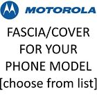Motorola Mobile Phone Fascia/Cover/Housing for YOUR model [Choose from list]
