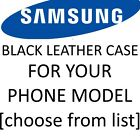 SAMSUNG Mobile Phone black leather case for YOUR exact model [Choose from list]